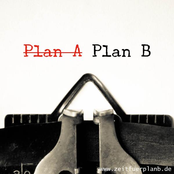 Zeit für Plan B - DER Blog für Lebensmottos, Ziele, Visionen und Orientierung