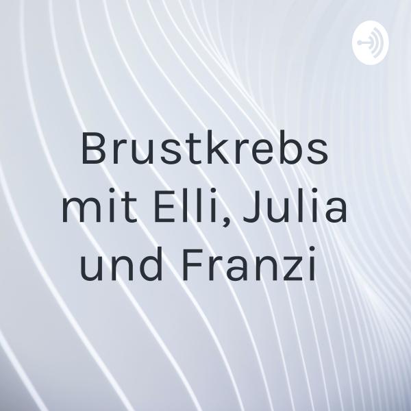 Brustkrebs mit Elli, Julia und Franzi