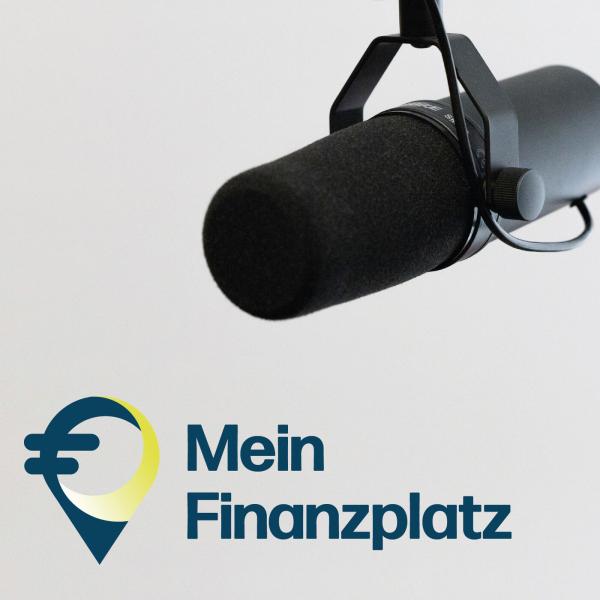 Mein Finanzplatz - Der Podcast von Frankfurt Main Finance