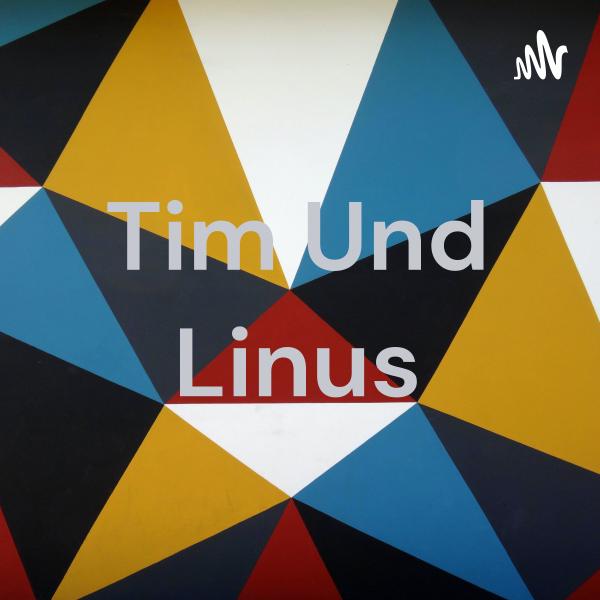 Tim Und Linus