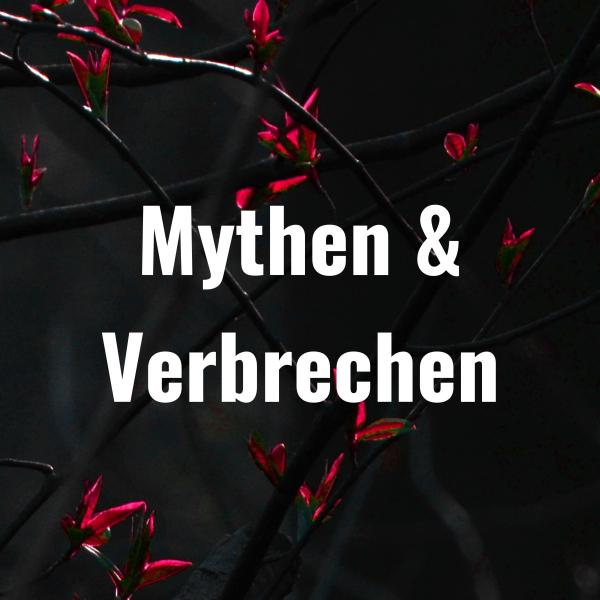 Mythen & Verbrechen