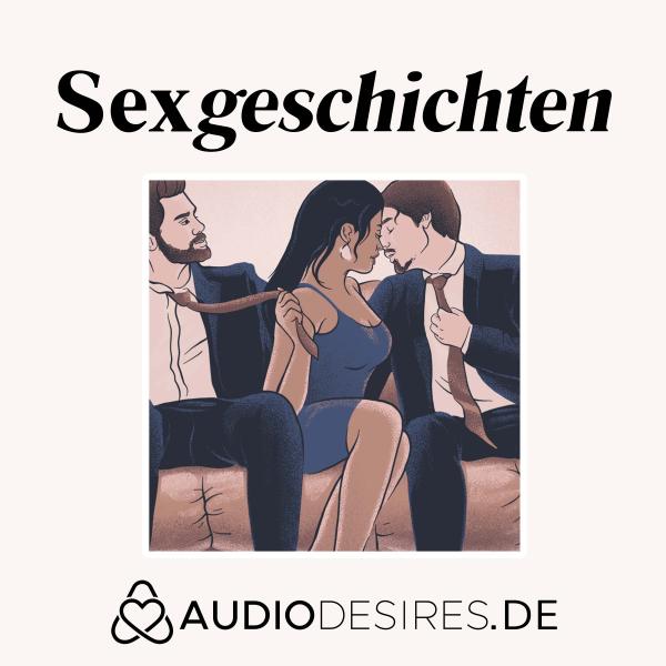 Sex Geschichten von Audiodesires.de