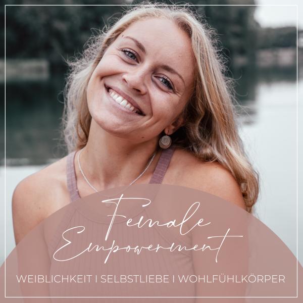 Female Empowerment Podcast - SELBSTLIEBE I WEIBLICHKEIT I WOHLFÜHLKÖRPER