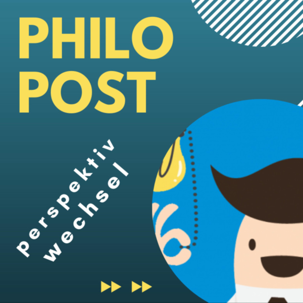PHILOPOST: 10 Minuten philosophische Auszeit