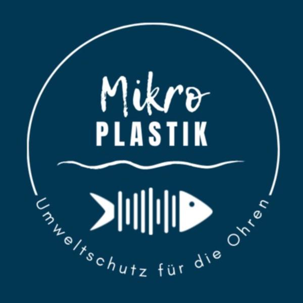 Mikro Plastik - Der Podcast