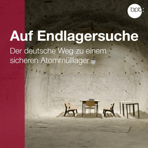 Auf Endlagersuche. Der deutsche Weg zu einem sicheren Atommülllager