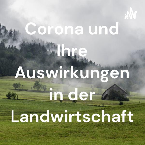 Corona und Ihre Auswirkungen in der Landwirtschaft