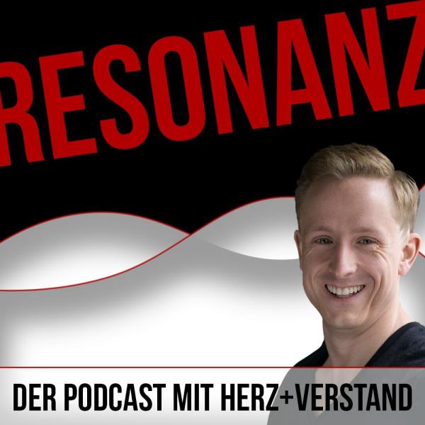 Resonanz - Der Podcast mit Herz+Verstand
