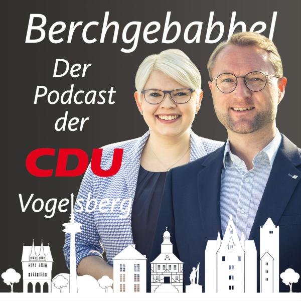 Berchgebabbel - Podcast der CDU-Vogelsberg