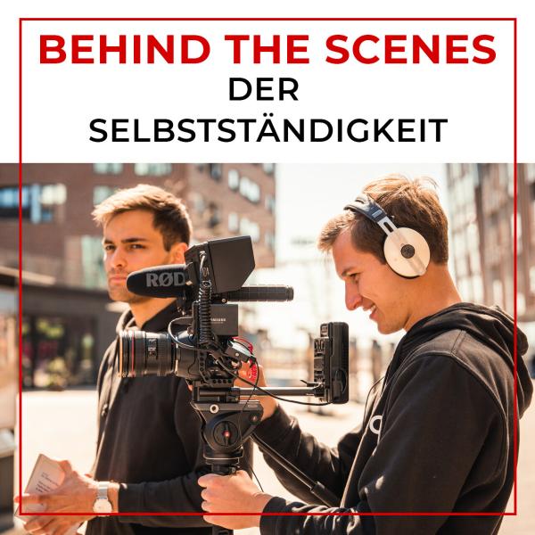 Behind the Scenes der Selbstständigkeit