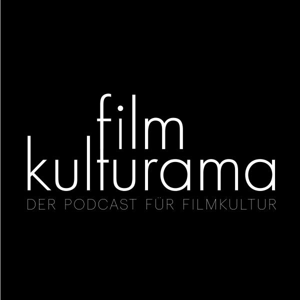 Filmkulturama - Podcast für Filmkultur