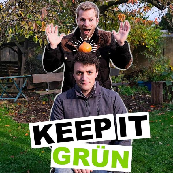 keep it grün - der Podcast zu nachhaltiger Gartennutzung, Permakultur und Pflanzenkohle