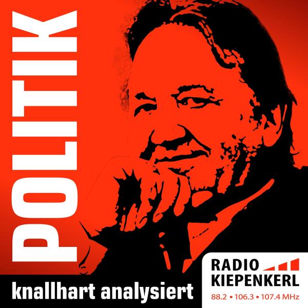 Radio Kiepenkerl - Politik knallhart analysiert.