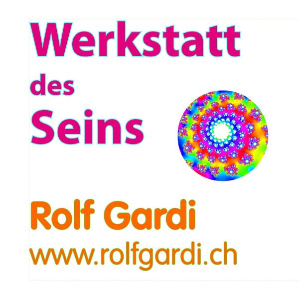 Werkstatt des Seins – Rolf Gardi's Podcast