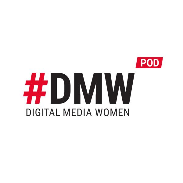 #DMW Podcast - ein Podcast der Digital Media Women