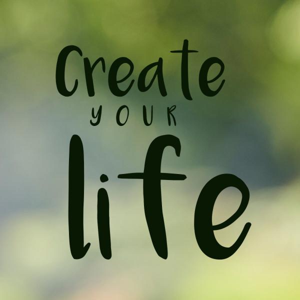 Create your life - Kreativität, Inspiration und Schöpferkraft für dich und dein Leben.