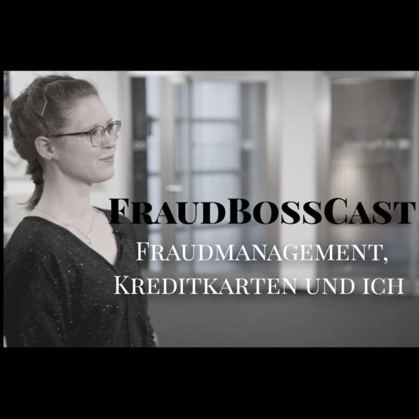 FraudBossCast - Fraudmanagement, Kreditkarten und Ich