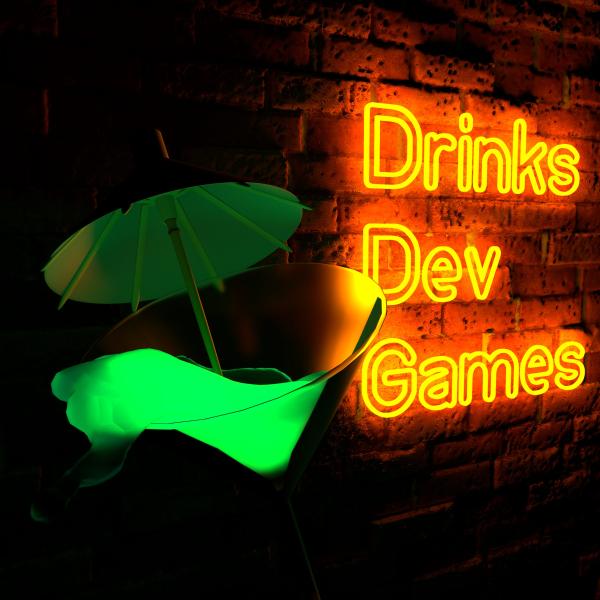 Drinks, Dev, Games
