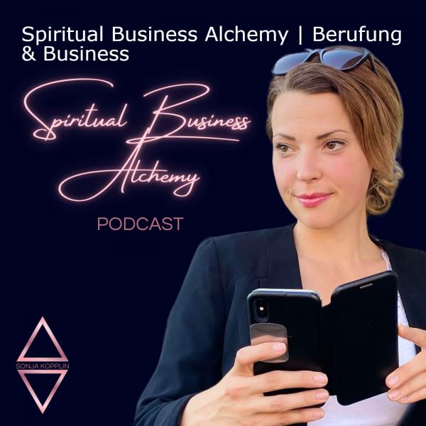 Spiritual Business Alchemy | Berufung & Business