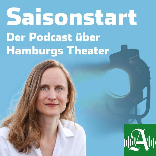 Saisonstart - Der Theaterpodcast vom Hamburger Abendblatt