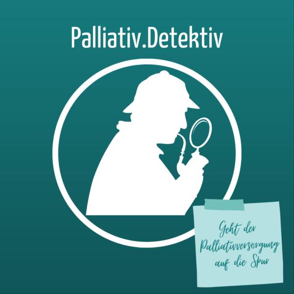 Palliativ.Detektiv | Geht der Palliativversorgung auf die Spur
