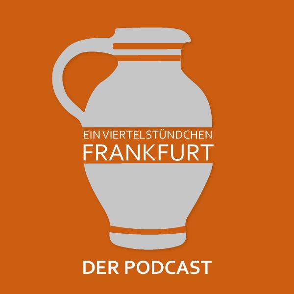 Ein Viertelstündchen Frankfurt - Der Podcast