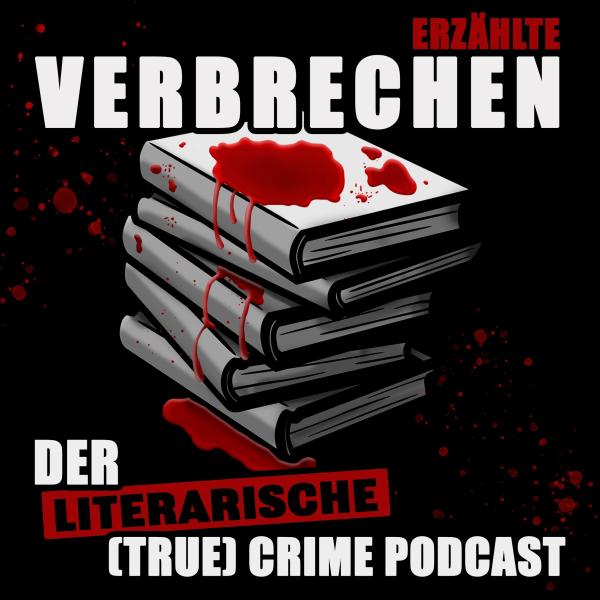 ERZÄHLTE VERBRECHEN - Der literarische (True) Crime Podcast