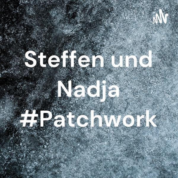 Steffen und Nadja #Patchwork