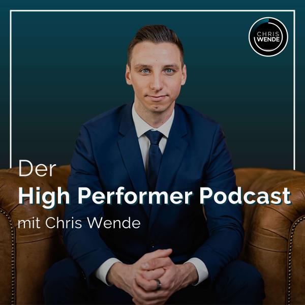 Der High Performer Podcast - mehr Zeit, Umsatz und weniger Stress als Unternehmer oder Selbstständiger