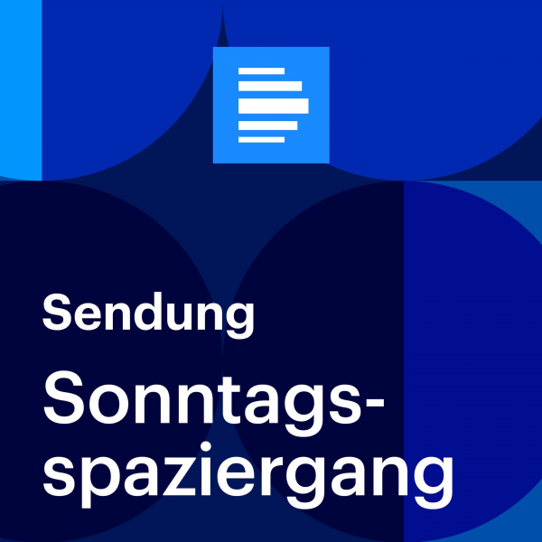 Sonntagsspaziergang (komplette Sendung) - Deutschlandfunk