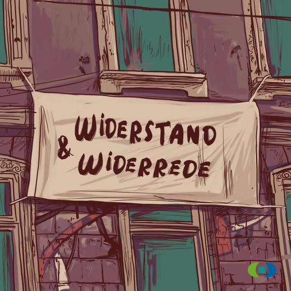 Widerstand & Widerrede