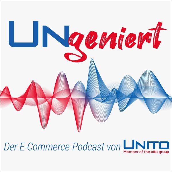 UNgeniert - Der E-Commerce Podcast von UNITO