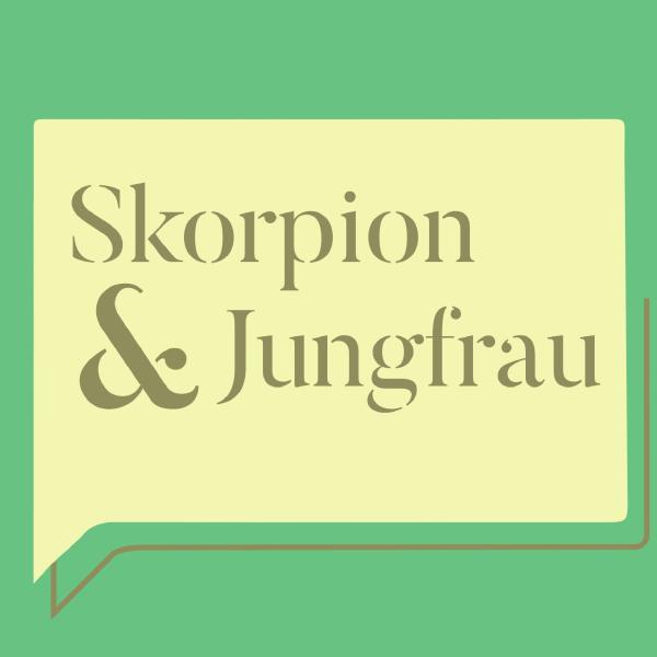 Skorpion & Jungfrau