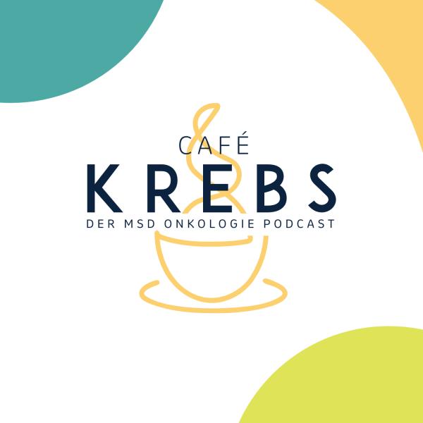 Café Krebs - Der MSD Onkologie Podcast