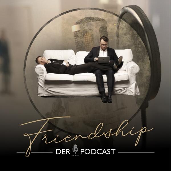 Friendship - Der Podcast