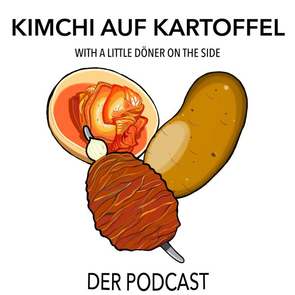 Kimchi auf Kartoffel der Podcast