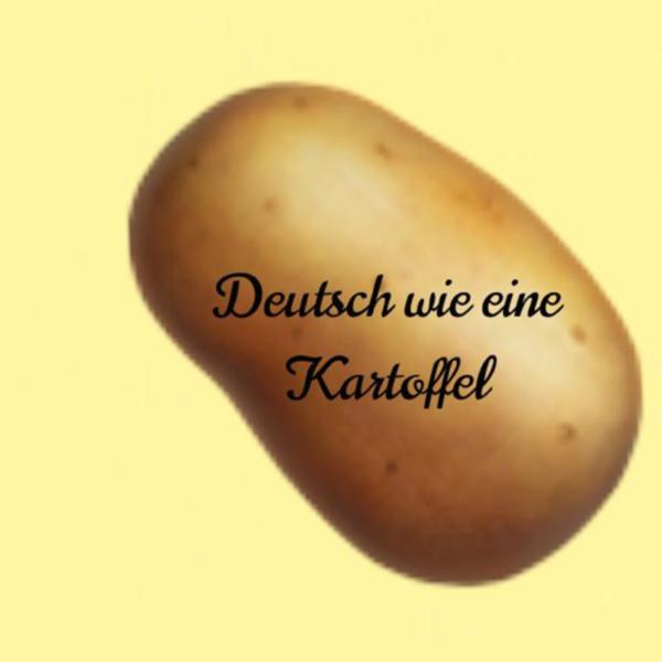 Deutsch wie eine Kartoffel