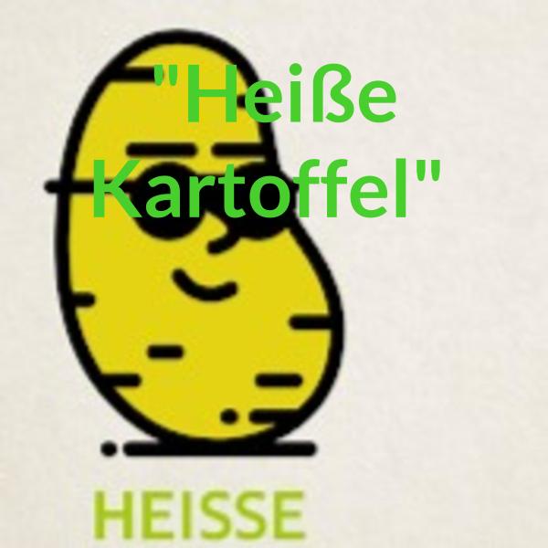 """""""Heiße Kartoffel"""""""