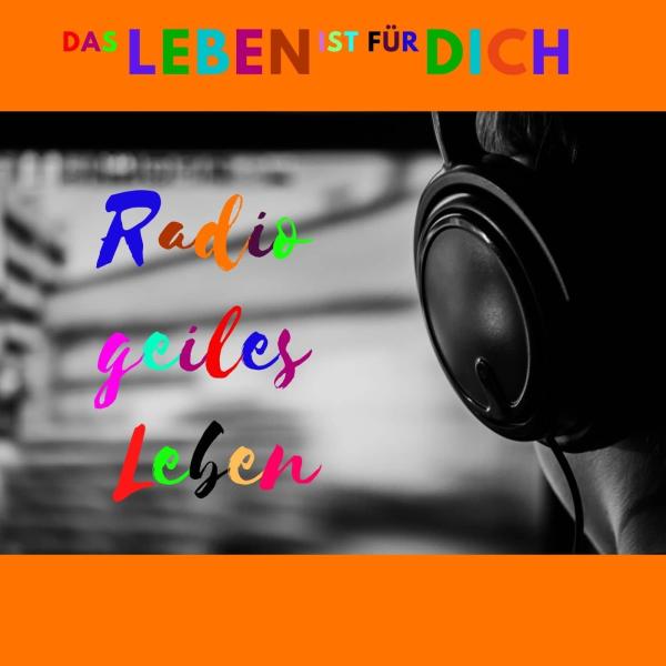 Radio geiles Leben!