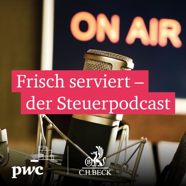 Frisch serviert - der PwC Steuerpodcast