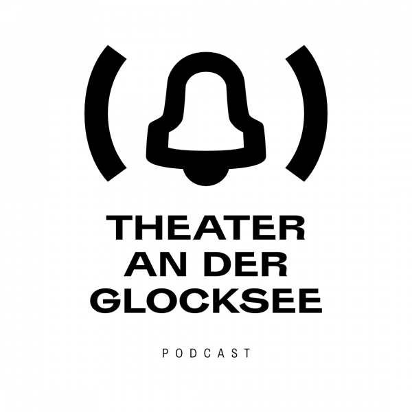 THEATER AN DER GLOCKSEE Podcast