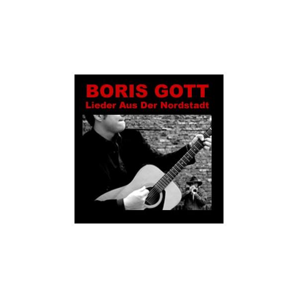 Boris Gott - Lieder Aus Der Nordstadt