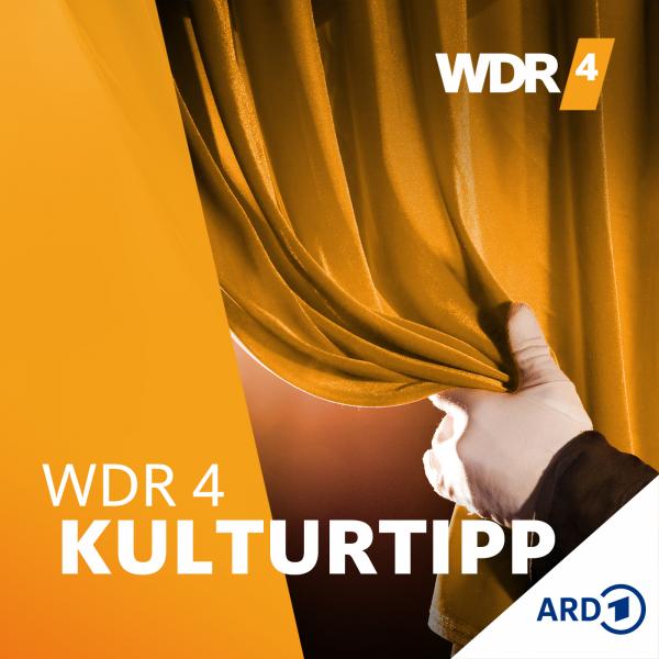 WDR 4 Ausgehen - Kultur in Nordrhein-Westfalen
