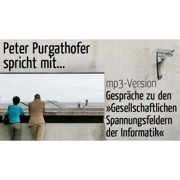 Peter Purgathofer spricht mit... (mp3-Version)
