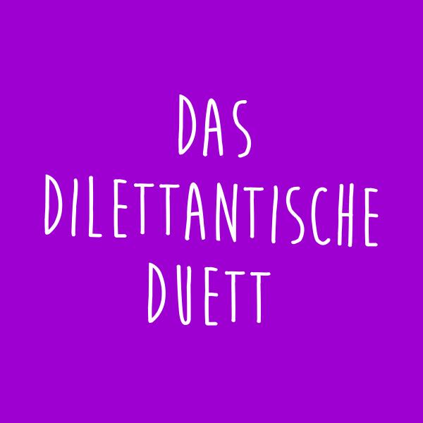 Das Dilettantische Duett
