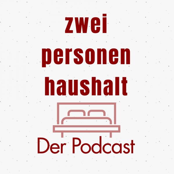 Zweipersonenhaushalt - Der Podcast