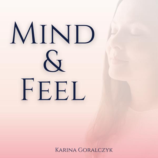 Mind & Feel - Der Podcast für dein persönliches Wachstum