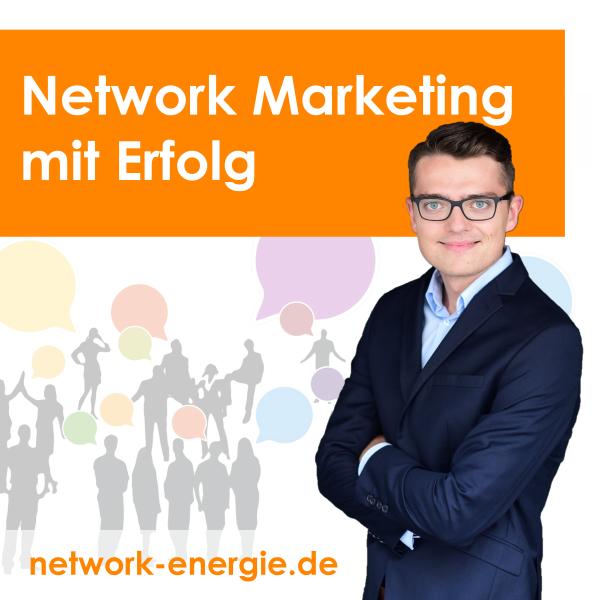 Network Marketing mit Erfolg | MLM | Strukturvertrieb | Empfehlungsmarketing