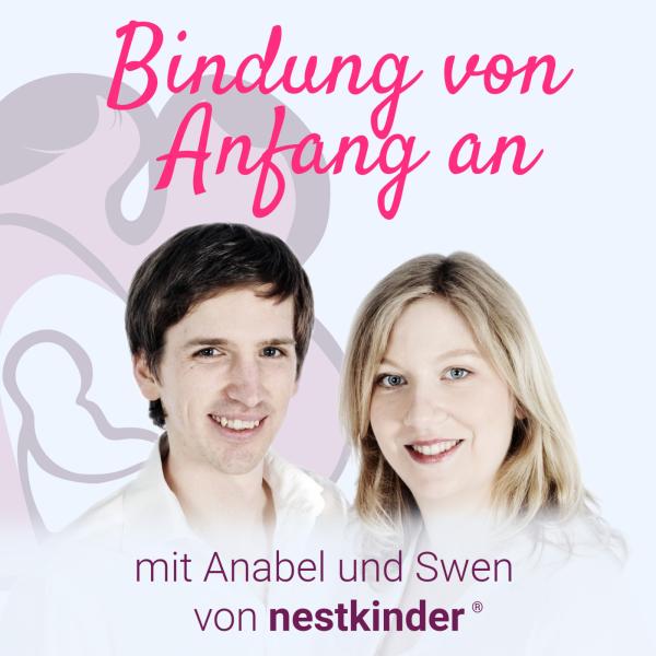 Bindung von Anfang an   Der Podcast für Schwangerschaft, Geburt, Babyzeit und Pränatalpsychologie