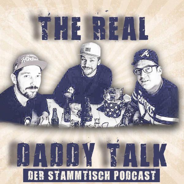 The Real Daddy Talk - Der Stammtisch Podcast